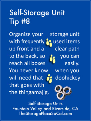 Self-Storage Tip 8: Organize your storage unit with frequently used items up front.