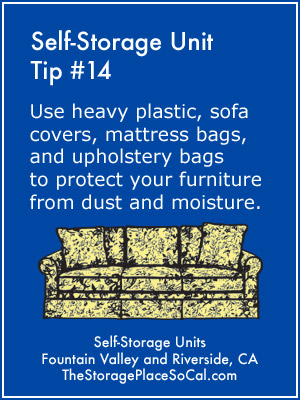 Self-Storage Tip 14: Use sofa covers, mattress bags, upholstery bags to protect your furniture.